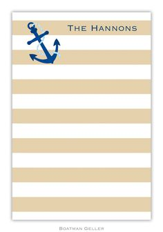 The Anchor Stripe notepad design features tan and white stripes accented by a navy anchor.  These personalized notepads are a thoughtful gift!  A set of notepads contains 2 notepads with 50 sheets each. The prices below are for each set of 2 pads.  The note pads do not come with envelopes.