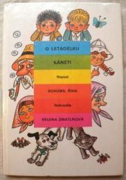 Illustrated by: Helena Zmatlikova Written by: Bohumil Riha