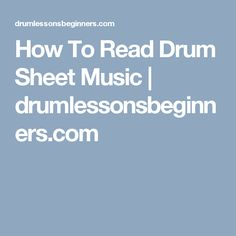 How To Read Drum Sheet Music | drumlessonsbeginners.com