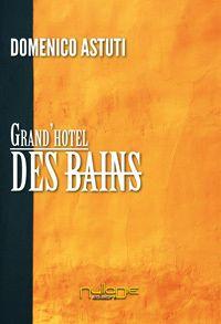 Titolo: Grand'Hotel Des Bains - Autore: Domenico Astuti #libri #letteratura