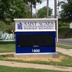 Saint Agnes Parish School Custom Monument Sign With Led Message Unit Saintagnesparishschool Watchfire