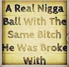 A real nigga ...
