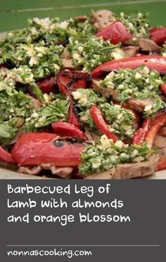 Barbecued leg of lamb with almonds and orange blossom Lamb Recipes, Oven Recipes, Salmon Recipes, Barbecue Sauce Recipes, Grilling Recipes, Lamb In Oven, Pepper Recipes, Orange Recipes, Stuffed Sweet Peppers