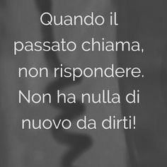 Frasi bellissime SEMPRE | Semplicemente Donna by Ritina80 Italian Phrases, Italian Quotes, Verona, Good Sentences, Perfect Word, Dirty Dancing, Text Quotes, Lessons Learned, Funny Images