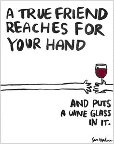 New Funny Quotes Wine Friends Ideas Book Quotes, Me Quotes, Funny Quotes, Wine Humor Quotes, Quotes About Wine, Funny Drinking Quotes, Drink Quotes, Coffee And Friends Quotes, Funny Best Friend Quotes Humor