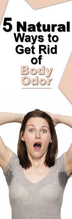 5 Natural Ways to Get Rid of Body Odor #Health #Wellness #Fitness #Tips #Food #Motivation #Remedies #Natural #Mental #Holistic #Skin #Woman's #Facts #Care #Lifestyle #Detox #Beauty #Diet #Body #Nutricion #Skincare #NaturalTreatments #HealthyLifestyle