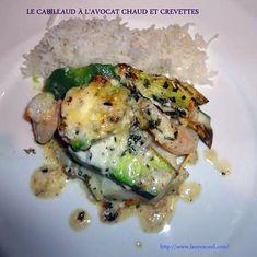 recette CABILLAUD À L'AVOCAT CHAUD ET CREVETTES