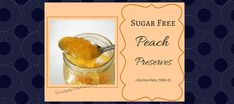Summertime means peaches a plenty. These Sugar Free Peach Preserves will keep that summertime freshness all year-long without added sugars. Thm Recipes, Sugar Free Recipes, Healthy Recipes, Sugar Free Peach Preserves Recipe, Sugar Free Strawberry Jam, My Favorite Food, Favorite Recipes, Diabetic Friendly, Free Food