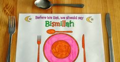 Day 14 - Islamic Placemat andWorksheets What a great way for children to remember to say Bismillah before they ...