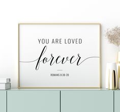 You Are Loved Forever Printable Art, Bible Printable Wall Art, Romans 8 38 Scripture Verse Art, Bible Verse Wall Art, Scripture Verses, Printing Websites, Online Printing, Printable Quotes, Printable Wall Art, Romans 8 38 39, Nursery Art, Nursery Ideas