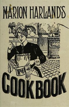 1907 Cook Book of Tried & Tested Recipes _ Containing Bread Sponge & Breakfast Bread - Marion Harland