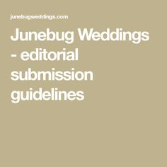 Junebug Weddings - editorial submission guidelines