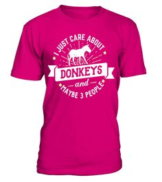 """# Donkeys T-Shirt - I Just Care About Donkeys! .  Special Offer, not available in shops      Comes in a variety of styles and colours      Buy yours now before it is too late!      Secured payment via Visa / Mastercard / Amex / PayPal      How to place an order            Choose the model from the drop-down menu      Click on """"Buy it now""""      Choose the size and the quantity      Add your delivery address and bank details      And that's it!      Tags: Funny Donkeys Shirt for Men, Women…"""