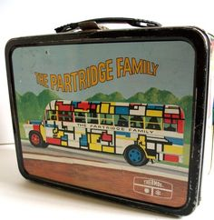 Had it!  Partridge Family Lunch Box with the colorful bus! --- actually, still have it in my collection