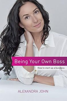 Being Your Own Boss: How to start up a business by [John, Alexandra] Turn Your Life Around, Business Money, Business Ideas, Be Your Own Boss, Inspirational Books, Free Kindle Books, Virtual Assistant, Nonfiction Books, How To Become