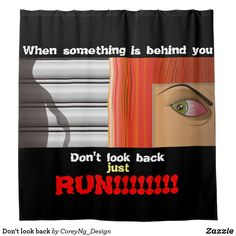 Don't look back #shower #curtain #zazzle #scary #horror #movie #run #donotlookback #behindyou