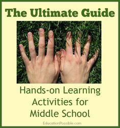 The Ultimate Guide to Hands-on Learning Activities for Middle School @Education Possible