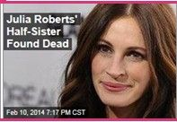 """Latest News:  Julia Roberts' Half-Sister Found Dead.  NANCY MOTES WAS FOUND IN A BATHTUB WITH DRUGS ON THE SCENE. Julia Roberts' half-sister was found dead yesterday in a Los Angeles bathroom in what appears to be a drug overdose, CNN reports. Nancy Motes, 37, """"was found in a bathtub that contained water,"""" the chief coroner's investigator told the Daily News.  Get all the latest news on your favorite celebs at www.CelebrityDazzle.com."""