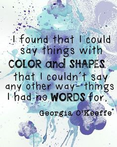 This quote by Georgia O'Keeffe inspires me to continue to create art in a way that people can get a message out of it. Great Quotes, Quotes To Live By, Me Quotes, Motivational Quotes, Inspirational Quotes, Quotes Images, Friend Quotes, Girl Quotes, Wisdom Quotes