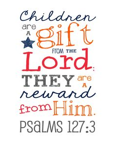 Bible Verse - Children are a Gift from the Lord - Psalms 127:3 -  Nursery decor