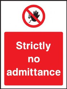 Strictly no admittance warning sign