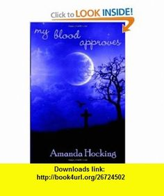 My Blood Approves (9781453816721) Amanda Hocking , ISBN-10: 1453816720  , ISBN-13: 978-1453816721 ,  , tutorials , pdf , ebook , torrent , downloads , rapidshare , filesonic , hotfile , megaupload , fileserve