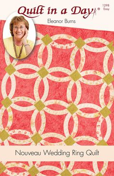 Nouveau Wedding Ring Quilt Pattern, Eleanor Burns, Quilt in a Day, Easy