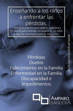 e-book: #Pérdidas, #Duelos, #Fallecimiento en la Familia, #Enfermedad en la Familia, #Discapacidad e Impedimentos - Enseñando a los #niños a enfrentar las pérdidas - Amparo Bandera #Terapia