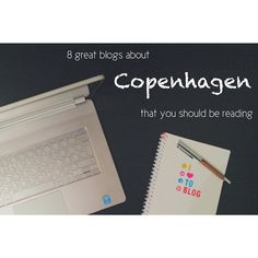 8 great Copenhagen blogs that you should be reading - The Copenhagen Tales