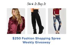 Sign up to win our $250 Fashion Shopping Spree weekly giveaway!