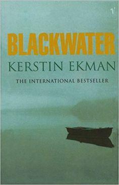 Blackwater: Amazon.co.uk: Kerstin Ekman: 9780099521211: Books