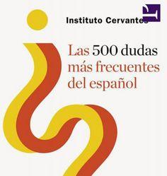 """""""Las 500 dudas más frecuentes del español, del Instituto Cervantes, es una obra básica para resolver cualquier duda sobre el uso correcto del español. Este libro viene p..."""