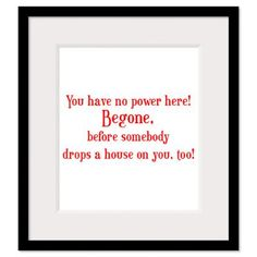 Wizard of Oz Quote Begone! Framed Print