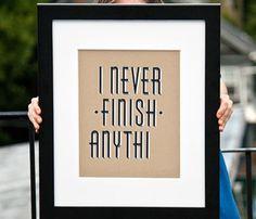 I never finish anythi | Sayings