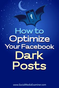 Facebook dark posts allow you to run and test content without posting that content to your page��s timeline.In this article, you��lldiscover how to use dark post ads to optimize your Facebook content.
