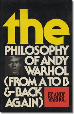 Mi filosofía de A a B y de B a A / Andy Warhol