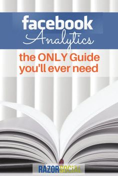 Facebook Analytics - The Only Guide You'll Ever Need - @razorsocial