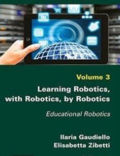 Learning robotics with robotics by robotics: educational robotics free download by Gaudiello Ilaria; Zibetti Elisabetta ISBN: 9781786300997 with BooksBob. Fast and free eBooks download.  The post Learning robotics with robotics by robotics: educational robotics Free Download appeared first on Booksbob.com.