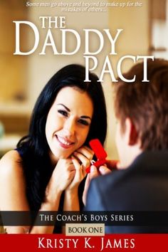 The Daddy Pact (Coach's Boys) by Kristy K. James, http://www.amazon.com/dp/B006G66YTS/ref=cm_sw_r_pi_dp_OTZqtb027558J