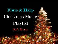 LONG FLUTE & HARP CHRISTMAS MUSIC PLAYLIST - Beautiful Soft Music