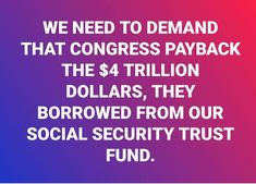 I agree, but worry that if they did, it would increase the deficit and they will reduce benefits/eligibility!