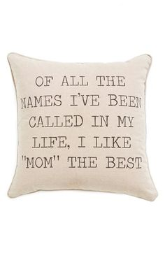 Levtex 'Of All the Names I've Been Called in My Life, I Like 'Mom' the Best' Pillow available at #Nordstrom