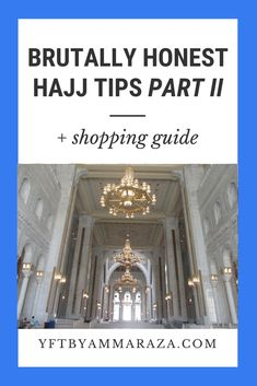 Brutally Honest Hajj Tips - Part Two! This guide includes additional Hajj packing tips, best phone apps for Hajj, guide of what to expect for Arafat and Muzdalifah and a shopping guide for Mecca and Medina! Pilgrimage To Mecca, Brutally Honest, Best Phone, Packing Tips, Shopping Hacks, Apps, Blog, Travel, Viajes