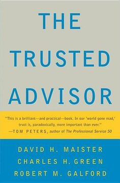 The Trusted Advisor-Maister, Green, and Galford.