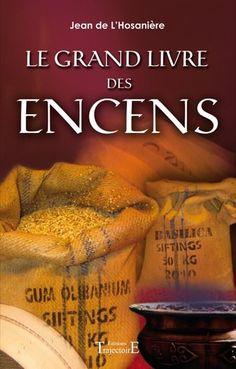 Le Grand Livre des Encens - Jean de l'Hosanière Saints, E 10, Sweet Potato, Tarot, Incense Burner, Paranormal, Wicca, Tutorials, Deliverance Prayers