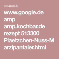 www.google.de amp amp.kochbar.de rezept 513300 Plaetzchen-Nuss-Marzipantaler.html