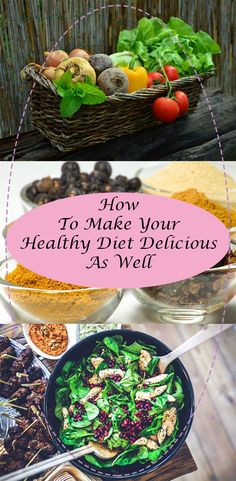 MAKE YOUR HEALTHY DIET DELICIOUS AS WELL