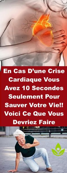 En Cas D'une Crise Cardiaque Vous Avez 10 Secondes Seulement Pour Sauver Votre Vie!! Voici Ce Que Vous Devriez Faire Herbal Remedies, Natural Remedies, Cas, Fitness Diet, Health Fitness, Sante Plus, Oil For Headache, Cellulite Remedies, Psychology