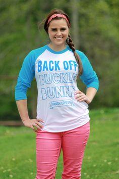Dynasty Equine - BUCKLE BUNNY (BASEBALL T), $35.00 (http://stores.ranchdressn.com/buckle-bunny-baseball-t/)