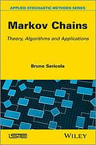 Sericola, Bruno. Markov Chains: Theory, Algorithms and Applications. , 2013. Print.